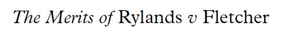 The merits of Rylands v Fletcher